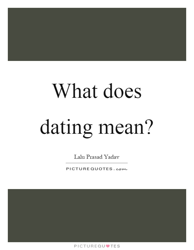 what dating mean